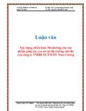 Luận văn: Xây dựng chiến lược Marketing cho sản phẩm găng tay cao su tại thị trường nội địa của công ty TNHH SX TM DV Nam Cường