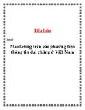 Tiểu luận:   Marketing trên các phương tiện thông tin đại chúng ở Việt Nam