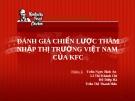 ĐÁNH GIÁ CHIẾN LƯỢC THÂM NHẬP THỊ TRƯỜNG VIỆT NAM  CỦA KFC