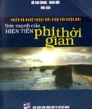 SỨC MẠNH CỦA HIỆN TIỀN PHI THỜI GIAN - Hồ Kim Chung