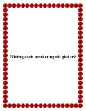 Những cách marketing tới giới trẻ