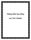 Những hiểm họa đằng sau viên vitamin