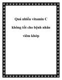 Quá nhiều vitamin C không tốt cho bệnh nhân viêm khớp