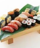Sushi và sashimi: Linh hồn của ẩm thực Nhật