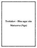 Tretiakov - Hòn ngọc của Matxcơva (Nga)
