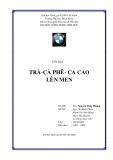 Tiểu luận:Trà- cà phê- cacao lên men