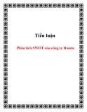 Tiểu luận: Phân tích SWOT của công ty Honda