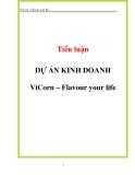 Tiểu luận: Dự án kinh doanh ViCorn – Flavour your life