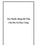 Toa Thuốc Dùng Để Tẩm Cho Da Gà Dai, Cứng