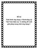 Đề tài Tình hình ứng dụng e-Marketing tại Việt Nam hiện nay và những đề xuất giải pháp mang tính ứng dụng C