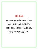 """ĐỀ TÀI """" I So sánh ưu điểm kinh tế các quá trình trích ly H3PO4 (DH; HH; HDH) và việc tận dụng photphogip (PG) """""""