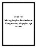 Luận văn: Nhân giống lan Dendrobium bằng phương pháp gieo hạt in-vitro