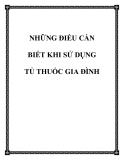 NHỮNG ĐIỀU CẦN BIẾT KHI SỬ DỤNG TỦ THUỐC GIA ĐÌNH