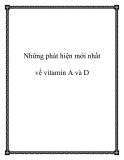 Những phát hiện mới nhất về vitamin A và D