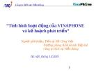 Tình hình hoạt động của VINAPHONE  và kế hoạch phát triển