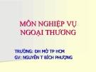 Bài giảng Nghiệp vụ ngoại thương - Nguyễn Thị Bích Phượng