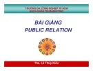 Bài giảng: PUBLIC RELATION - Ths. Lê Thúy Kiều