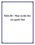 Khèn Bè - Nhạc cụ độc đáo của người Thái