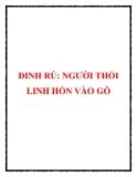 ĐINH RÚ: NGƯỜI THỔI LINH HỒN VÀO GỖ