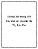 Nét độc đáo trong kiến trúc nhà sàn của dân tộc Tày Lào Cai