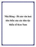Nhà Rông - Di sản văn hoá tiêu biểu của các dân tộc thiểu số Kon Tum