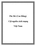 Pác Bó (Cao Bằng) Cội nguồn cách mạng Việt Nam