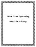 Hilton Hanoi Opera công trình kiến trúc đẹp