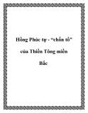 """Hồng Phúc tự - """"chốn tổ"""" của Thiền Tông miền Bắc"""