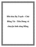 Đền hóa Dạ Trạch - Chử Đồng Tử - Tiên Dung và chuyện tình sông Hồng