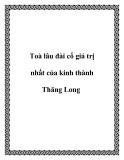 Toà lâu đài cổ giá trị nhất của kinh thành Thăng Long