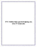 TVC Online hiệu quả hơn quảng cáo trên TV kênh nhỏ