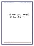 Đồ án: thi công đường sắt Sài Gòn - Mỹ Tho