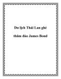 Du lịch Thái Lan ghé thăm đảo James Bond