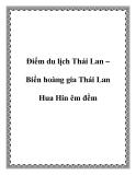 Điểm du lịch Thái Lan – Biển hoàng gia Thái Lan Hua Hin êm đềm