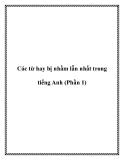 Các từ hay bị nhầm lẫn nhất trong tiếng Anh (Phần 1)