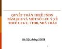 QUYẾT TOÁN THUẾ TNDN NĂM 2010 VÀ MỘT SỐ LƯU Ý VỀ THUẾ GTGT, TTĐB, NHÀ THẦU