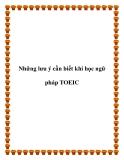 Những lưu ý cần biết khi học ngữ pháp TOEIC