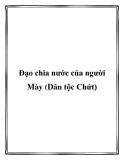 Đạo chia nước của người Mày (Dân tộc Chứt)