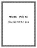 Máckidơ - Quần đảo sống mãi với thời gian