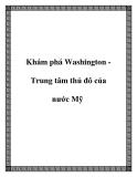 Khám phá Washington Trung tâm thủ đô của nước Mỹ