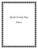 Quyến rũ cùng Yoga Dance