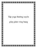 Tập yoga thường xuyên giúp giảm vòng bụng
