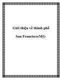 Giới thiệu về thành phố San Francisco(Mỹ)