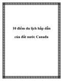 10 điểm du lịch hấp dẫn của đất nước Canađa