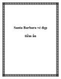 Santa Barbara vẻ đẹp tiềm ẩn