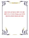 KHẢ NĂNG SỬ DỤNG THỨC ĂN CHẾ BIẾN CỦA CÁ LEO (Wallago attu) NUÔI THƯƠNG PHẨM TRONG BÈ NHỎ