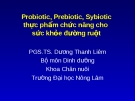 Probiotic, Prebiotic, Sybiotic thực phẩm chức năng cho sức khỏe đường ruột