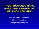 Thực phẩm chức năng, hoạt chất sinh học và sức khỏe bền vững - TS. Dương Thanh Liêm