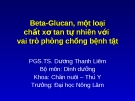 Beta-Glucan, một loại chất xơ tan tự nhiên với vai trò phòng chống bệnh tật  (TS. Dương Thanh Liêm)