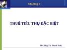 Chương 3 - THUẾ TIÊU THỤ ĐẶC BIỆT - Ths Tăng Thị Thanh Thủy